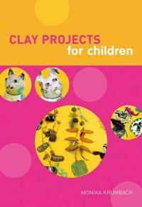 Clay Projects for Children