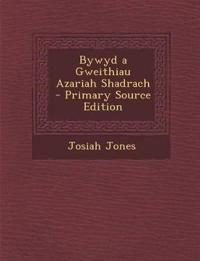 Bywyd a Gweithiau Azariah Shadrach - Primary Source Edition
