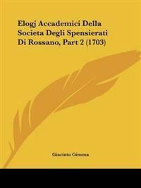 Elogj Accademici Della Societa Degli Spensierati Di Rossano