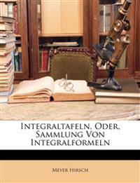 Integraltafeln, oder, Sammlung von Integralformeln.