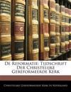 De Reformatie: Tijdschrift Der Christelijke Gereformeerde Kerk