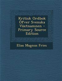 Kritisk Ordbok Ofver Svenska Vaxtnamnen