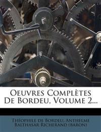 Oeuvres Completes de Bordeu, Volume 2...