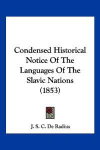 Condensed Historical Notice of the Languages of the Slavic Nations