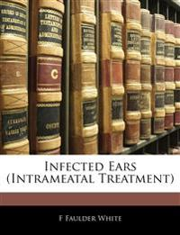 Infected Ears (Intrameatal Treatment)