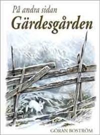 På andra sidan Gärdesgården - Göran Boström pdf epub