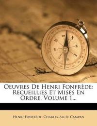 Oeuvres de Henri Fonfrede: Recueillies Et Mises En Ordre, Volume 1...