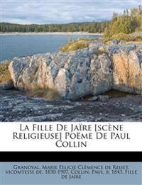 La Fille De Jaïre [scène Religieuse] Poëme De Paul Collin