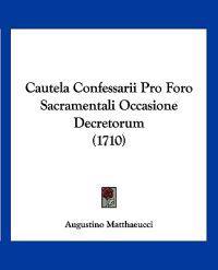 Cautela Confessarii Pro Foro Sacramentali Occasione Decretorum