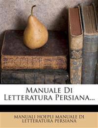 Manuale Di Letteratura Persiana...