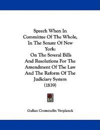 Speech When in Committee of the Whole, in the Senate of New York