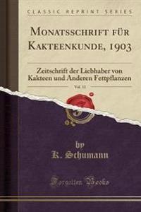 Monatsschrift für Kakteenkunde, 1903, Vol. 13