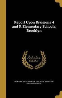 REPORT UPON DIVISIONS 4 & 5 EL
