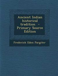 Ancient Indian historical tradition  - Primary Source Edition