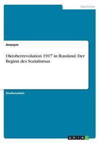 Oktoberrevolution 1917 in Russland. Der Beginn des Sozialismus