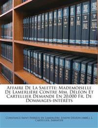 Affaire De La Salette: Mademoiselle De Lamerlière Contre Mm. Déléon Et Cartellier Demande En 20,000 Fr. De Dommages-intérêts