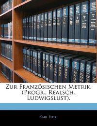 Zur Französischen Metrik. (Progr., Realsch. Ludwigslust).