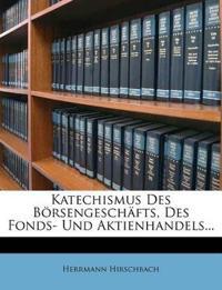 Katechismus Des Börsengeschäfts, Des Fonds- Und Aktienhandels...