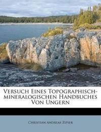 Versuch Eines Topographisch-mineralogischen Handbuches Von Ungern