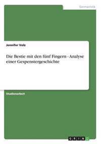 Bestie Mit Den Funf Fingern - Analyse Einer Gespenstergeschichte