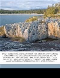 Utah directory and gazetteer for 1879-80 : containing the name and occupation of every resident in the towns and cities of Salt Lake, Utah, Weber and