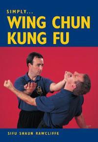 Simply... Wing Chun Kung Fu