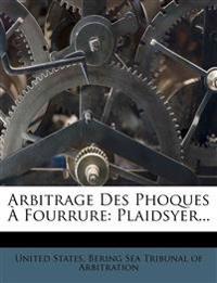 Arbitrage Des Phoques À Fourrure: Plaidsyer...