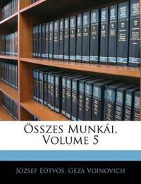Összes Munkái, Volume 5