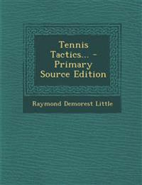 Tennis Tactics... - Primary Source Edition