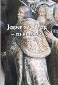 Jesper Swedberg : en antologi