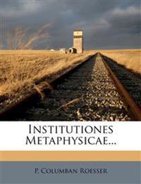 Institutiones Metaphysicae...