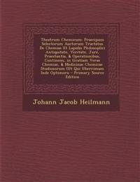 Theatrum Chemicum: Praecipuos Selectorum Auctorum Tractatus de Chemiae Et Lapidis Philosoplici Antiquitate, Veritate, Jure, Praestantia,