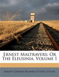Ernest Maltravers: Or The Eleusinia, Volume 1