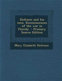 Dickison and his men. Reminiscences of the war in Florida