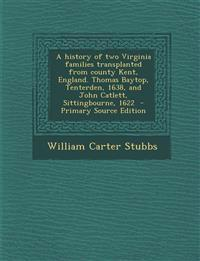 A history of two Virginia families transplanted from county Kent, England. Thomas Baytop, Tenterden, 1638, and John Catlett, Sittingbourne, 1622