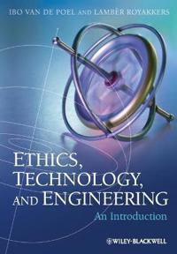 Ethics, Technology, and Engingeering: An Introduction