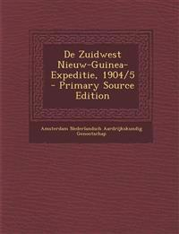de Zuidwest Nieuw-Guinea-Expeditie, 1904/5 - Primary Source Edition