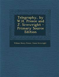 Telegraphy, by W.H. Preece and J. Sivewright - Primary Source Edition
