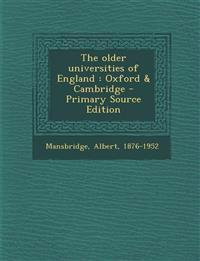 The older universities of England : Oxford & Cambridge - Primary Source Edition