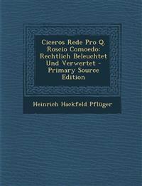 Ciceros Rede Pro Q. Roscio Comoedo: Rechtlich Beleuchtet Und Verwertet