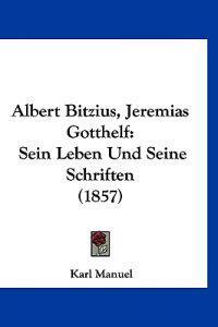 Albert Bitzius, Jeremias Gotthelf
