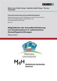 Moglichkeiten Der Gesundheitsforderung Von Heimbewohnern in Vollstationaren Dauerpflegeeinrichtungen