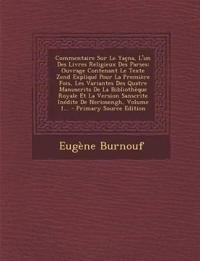 Commentaire Sur Le Yaçna, L'un Des Livres Religieux Des Parses: Ouvrage Contenant Le Texte Zend Expliqué Pour La Première Fois, Les Variantes Des Quat