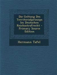 Die Geltung Des Territorialprinzips Im Deutschen Reichsstrafrecht