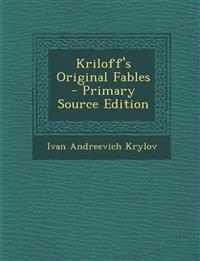 Kriloff's Original Fables - Primary Source Edition