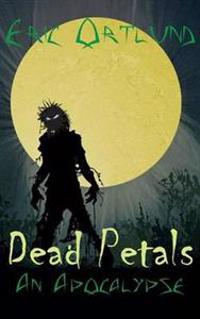 Dead Petals - An Apocalypse