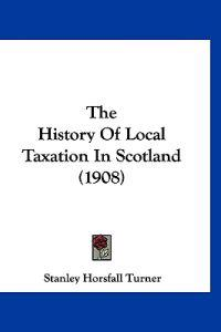 The History of Local Taxation in Scotland
