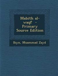 Mabith Al-Waqf - Primary Source Edition