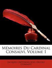 Memoires Du Cardinal Consalvi, Volume 1