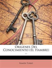 Origenes Del Conocimiento (El Hambre) ...